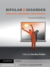 Bipolar II Disorder - Modelling, Measuring and Managing ebook by