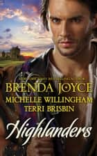 Highlanders - The Warrior and the Rose\The Forbidden Highlander\Rescued by the Highland Warrior ebook by Brenda Joyce, Terri Brisbin, Michelle Willingham