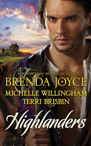 Highlanders - The Warrior and the Rose\The Forbidden Highlander\Rescued by the Highland Warrior ebook by Brenda Joyce,Terri Brisbin,Michelle Willingham