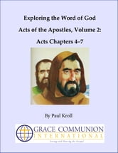 Exploring the Word of God Acts of the Apostles Volume 2: Acts Chapters 4–7 ebook by Paul Kroll