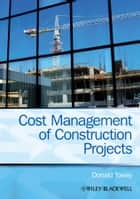 Cost Management of Construction Projects ebook by Donald Towey