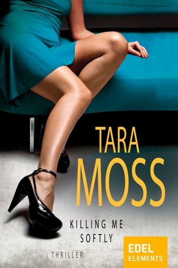 Killing me softly ebook by Tara Moss