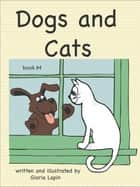 Dogs and Cats ebook by Gloria Lapin