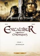 Excalibur Chroniques T01 - Pendragon ebook by Alain Brion, Jean-Luc Istin