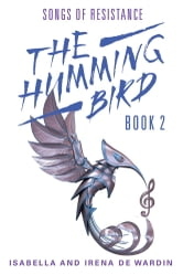 The Humming Bird - Book 2: Songs of Resistance ebook by Isabella and Irena de Wardin