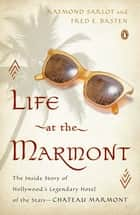 Life at the Marmont ebook by Raymond Sarlot,Fred E. Basten,Fred E. Basten