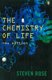 The Chemistry of Life ebook by Steven Rose