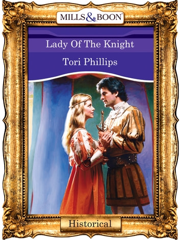Lady Of The Knight (Mills & Boon Vintage 90s Modern) ebook by Tori Phillips
