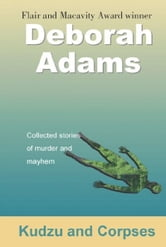 Kudzu and Corpses ebook by Deborah Adams