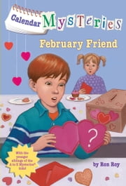Calendar Mysteries #2: February Friend ebook by Ron Roy,John Steven Gurney