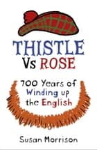 Thistle Versus Rose ebook by Susan Morrison