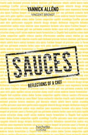Sauces reflexions of a chef ebook by Yannick Alléno, Vincent Brenot