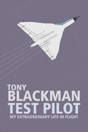 Tony Blackman Test Pilot ebook by Tony Blackman