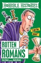 Horrible Histories: Rotten Romans ebooks by Terry Deary