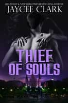 Thief of Souls ebook by Jaycee Clark