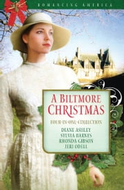 A Biltmore Christmas ebook by Diane Ashley,Sylvia Barnes,Rhonda Gibson,Jeri Odell