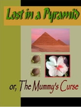 Lost in a Pyramid or The Mummy's Curse ebook by Alcott, Louisa May