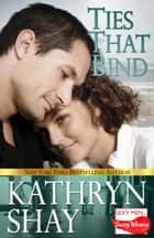 Ties That Bind ebook by Kathryn Shay