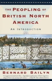 The Peopling of British North America - An Introduction ebook by Bernard Bailyn