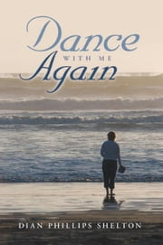 Dance With Me Again ebook by Dian Phillips Shelton