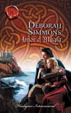 Amor e magia 電子書 by Deborah Simmons
