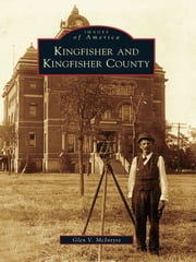 Kingfisher and Kingfisher County ebook by Glen V. McIntyre