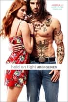 Hold On Tight ebook by Abbi Glines