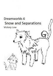 Dreamworlds 6: Snow and Separations ebook by Victory Low