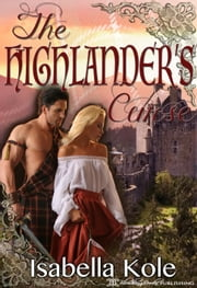 The Highlander's Curse ebook by Isabella Kole