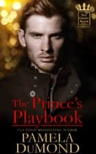 The Prince's Playbook ebook by Pamela DuMond