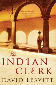 The Indian Clerk ebook by David Leavitt