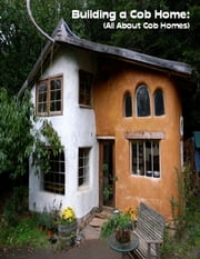 Building a Cob Home: (All About Cob Homes) ebook by Sean Mosley