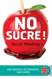 No Sucre ! ebook by Nicole Mowbray
