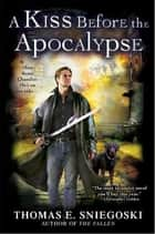 A Kiss Before the Apocalypse ebook by Thomas E. Sniegoski