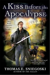 A Kiss Before the Apocalypse - A Remy Chandler Novel ebook by Thomas E. Sniegoski