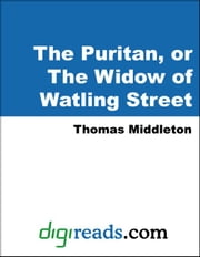 The Puritan, or The Widow of Watling Street ebook by Middleton, Thomas