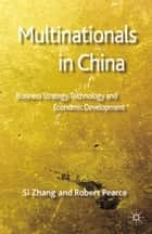 Multinationals in China ebook by S. Zhang,R. Pearce