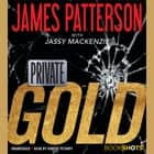 Private: Gold audiobook by James Patterson, Jassy Mackenzie, Robert Petkoff