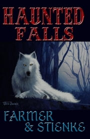 Haunted Falls ebook by Ken Farmer,Buck Stienke