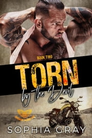 Torn by the Devil (Book 2) - Broken Wings MC, #2 ebook by Sophia Gray