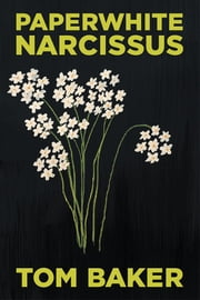 Paperwhite Narcissus ebook by Tom Baker
