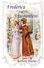 Frederica and the Viscountess ebook by Barbara Davies