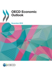 OECD Economic Outlook, Volume 2016 Issue 2 ebook by Collectif
