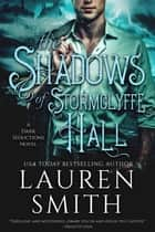 The Shadows of Stormclyffe Hall - The Dark Seductions Series, #1 ebook by