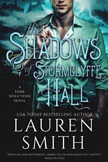 The Shadows of Stormclyffe Hall - The Dark Seductions Series, #1 ebook by Lauren Smith