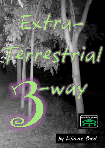 Extraterrestrial 3-way ebook by Liliane Bird
