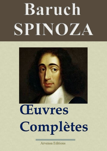 Spinoza : Oeuvres complètes - Nouvelle édition enrichie | Arvensa Editions ebook by Baruch Spinoza