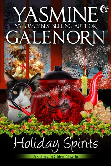 Holiday Spirits - Chintz 'n China, #6 ebook by Yasmine Galenorn
