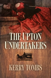 The Upton Undertakers ebook by Kerry Tombs