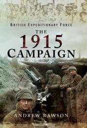 The 1915 Campaign ebook by Andrew Rawson